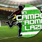 In Campo con Roma e Lazio